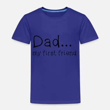 Vatertag Dad my first friend - Kinder Premium T-Shirt