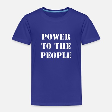 Politics Power To The People Politics Political - Kids' Premium T-Shirt