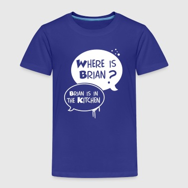 where is Brian? - T-shirt Premium Enfant