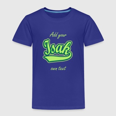 Isak - T-shirt Personalised with your name - Kids' Premium T-Shirt
