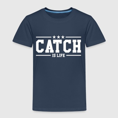 Catch is life ! - Kinderen Premium T-shirt
