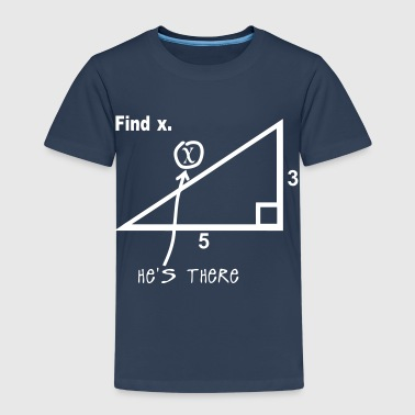 find x he s there mathematical humor - Kids' Premium T-Shirt