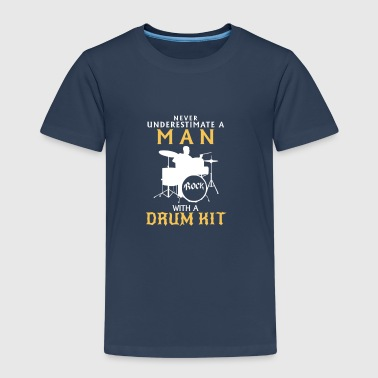 NEVER UNDERESTIMATE A MAN ON DRUMS! - Kids' Premium T-Shirt