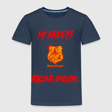 Daddys Mega Power - racingdriver or stockcar - Kinder Premium T-Shirt