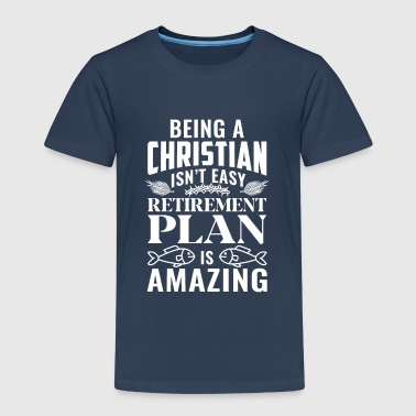 Being a Christian isn't easy Retirement plan - T-shirt Premium Enfant