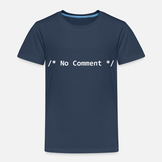 Geek T-Shirts - No comment - Kids' Premium T-Shirt navy