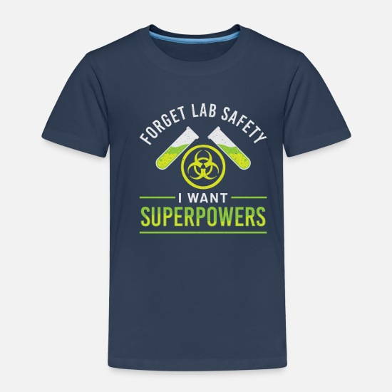 Occupation T-Shirts - Forget Lab Safety I want Superpower's Cemie Design - Kids' Premium T-Shirt navy