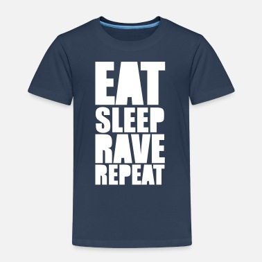 Rave EAT SLEEP RAVE REPEAT - Kinder Premium T-Shirt