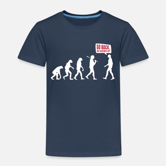 Development T-Shirts - Go back we screwed up - Evolution Lustig Humor - Kids' Premium T-Shirt navy