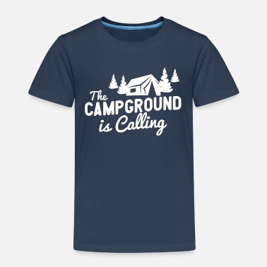 Campground The Campground Is Calling - Kids' Premium T-Shirt