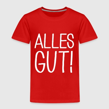 Alles gut - Kinder Premium T-Shirt