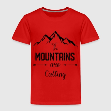 The Mountain Calls Mountains are calling - the mountain is calling - Kids' Premium T-Shirt