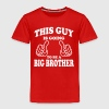This Guy is going to be a Big Brother - Kids' Premium T-Shirt
