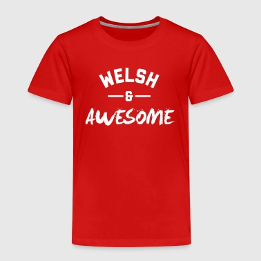 Welsh and Awesome - Kids' Premium T-Shirt