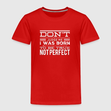 Not perfect - Kids' Premium T-Shirt