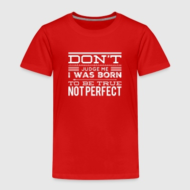 Not perfect - Kinderen Premium T-shirt