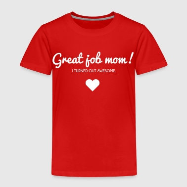 Muttertag: I turned out awesome. Good job mom - Kinderen Premium T-shirt
