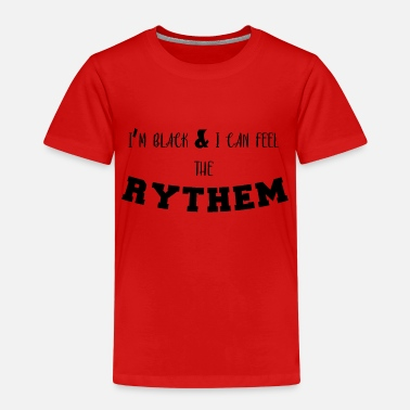 Black and Can Feel the Rythem Statement - Kinder Premium T-Shirt