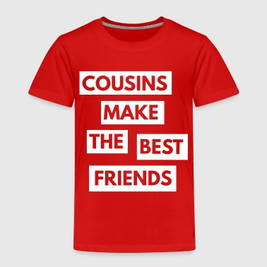 Cousins make the best friends - Kids' Premium T-Shirt