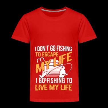 I go Fishing to live my life - Kinder Premium T-Shirt