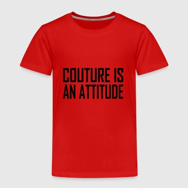 Couture is an Attitude - Kids' Premium T-Shirt