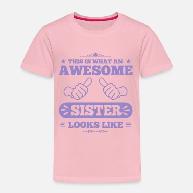 Like A Sister awesome sister looks like - Kids' Premium T-Shirt