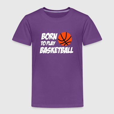 Born to play Basketball - Kinderen Premium T-shirt