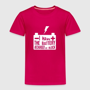quote i have battery recharged block - Kids' Premium T-Shirt