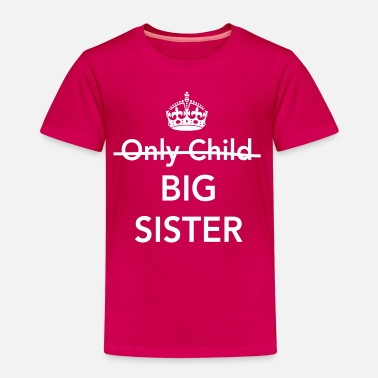 Big Only Child Big Sister - Kids' Premium T-Shirt
