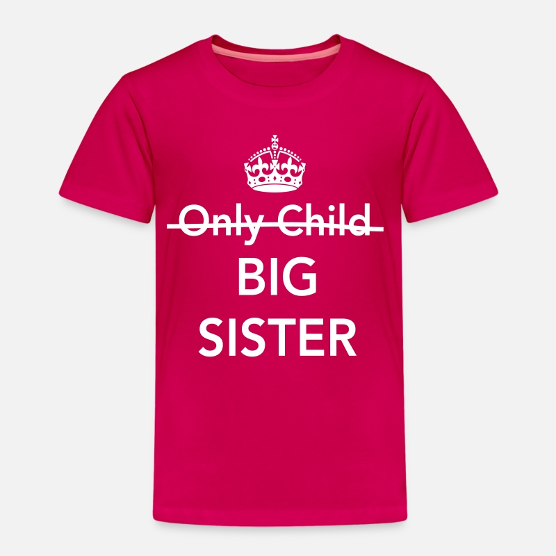 Big Sister T-Shirts - Only Child Big Sister - Kids' Premium T-Shirt dark pink