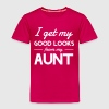 I Get My Good Looks From My Aunt - Kids' Premium T-Shirt