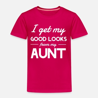 Cute Sayings For Kids I Get My Good Looks From My Aunt - Kids' Premium T-Shirt