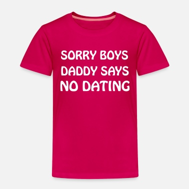 Dating DADDY NO DATING - Kinderen Premium T-shirt