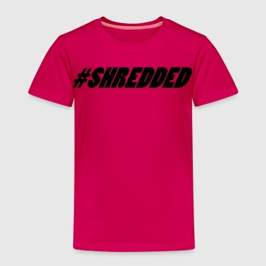 #Shredded - Kids' Premium T-Shirt