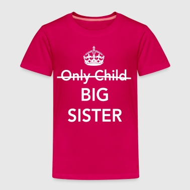 Only Child Big Sister - Kids' Premium T-Shirt