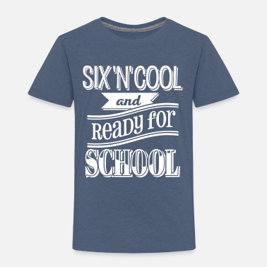 6.geburtstag Six, cool and ready for school 1C - Kinder Premium T-Shirt