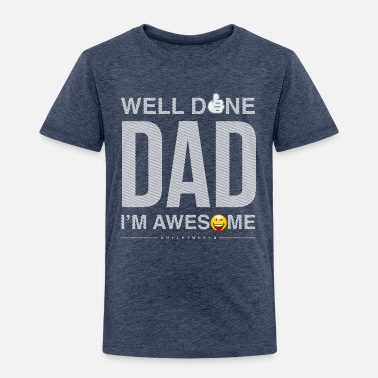 SmileyWorld Well Done Dad - Kids' Premium T-Shirt