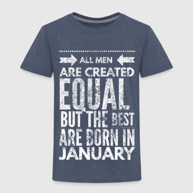 all men are created equal best are born in january - Kinderen Premium T-shirt
