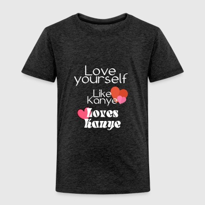 Love yourself like Kanye - Kids' Premium T-Shirt