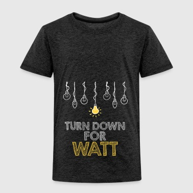 Electricians: Turn down for watt - Kids' Premium T-Shirt