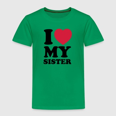 I love my sister - Kids' Premium T-Shirt