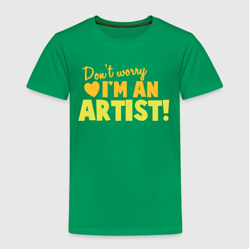 Don't WORRY I'm an ARTIST! arty shirt design - Kids' Premium T-Shirt