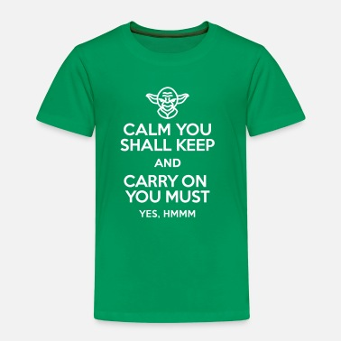 George Lucas Calm you shall keep and carry on you must - Kids' Premium T-Shirt