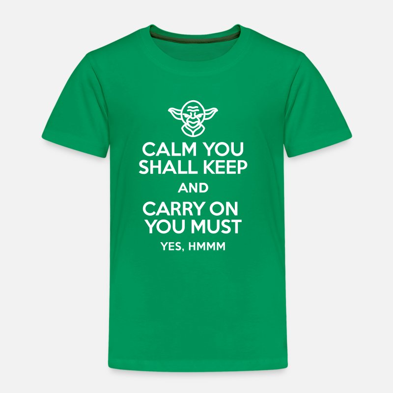 Darth T-Shirts - Calm you shall keep and carry on you must - Kids' Premium T-Shirt kelly green