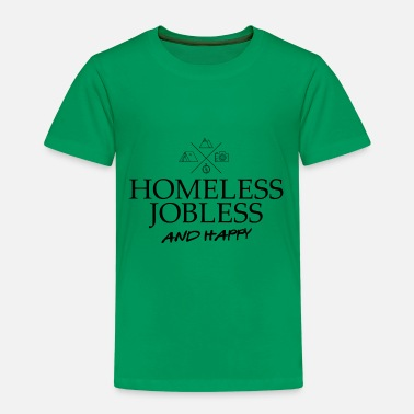 Jobless homeless jobless and happy adventure camping - Kids' Premium T-Shirt