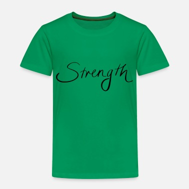 Strength Strength - Kids' Premium T-Shirt