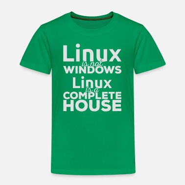 Linux Linux is not Windows! Linux is a complete house! - Kids' Premium T-Shirt