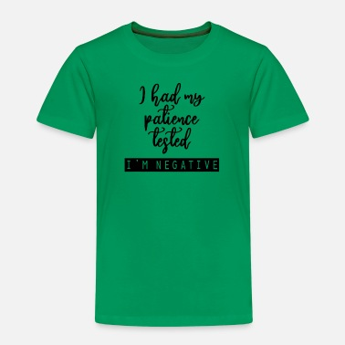Patience No patience - Kids' Premium T-Shirt