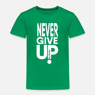 Never Ever Give Up - Kids' Premium T-Shirt