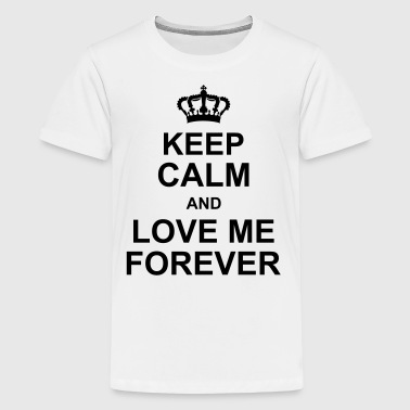 keep_calm_and_love_me_forever_g1 - Teenage Premium T-Shirt